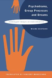 Psychodrama, Group Processes and Dreams by Wilma Scategni