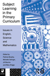 Subject Learning in the Primary Curriculum by Jill Bourne