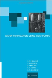 Water Purification Using Heat Pumps by F A Holland *Decd*