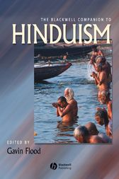 The Blackwell Companion to Hinduism by Gavin Flood