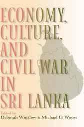 Economy, Culture, and Civil War in Sri Lanka by Deborah Winslow