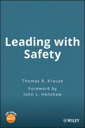 Leading with Safety by Thomas R. Krause