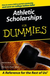 Athletic Scholarships For Dummies by Pat Britz