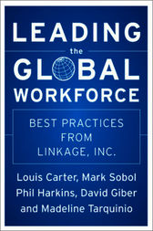 Leading the Global Workforce by Phil Harkins