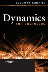Dynamics for Engineers by Soumitro Banerjee