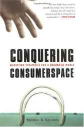 Conquering Consumerspace by Michael R. Solomon