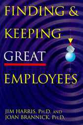 Finding & Keeping Great Employees by Jim Harris