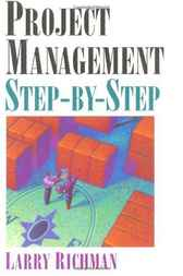 Project Management Step-by-Step by Larry Richman