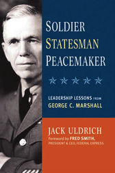 Soldier, Statesman, Peacemaker by Jack ULDRICH