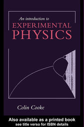 An Introduction to Experimental Physics by Colin Cooke