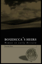 Boudicca's Heirs by Dorothy Watts