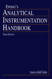 Analytical Instrumentation Handbook, Third Edition by Jack Cazes