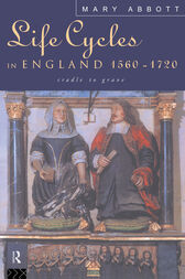 LIFE CYCLES IN ENG 1560-1720 by Mary Abbott