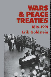 Wars and Peace Treaties by Dr Erik Goldstein