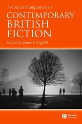 A Concise Companion to Contemporary British Fiction by James F. English