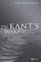 In Kant's Wake by Tom Rockmore