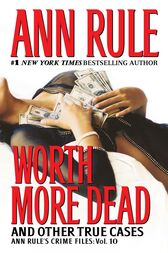 Worth More Dead by Ann Rule