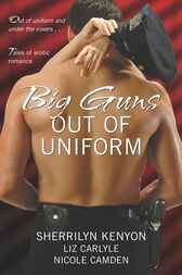 Big Guns Out of Uniform by Nicole Camden