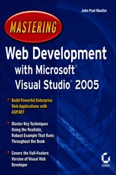 Mastering Web Development with Microsoft Visual Studio 2005 by John Paul Mueller