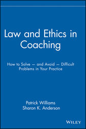 Law and Ethics in Coaching by Patrick Williams