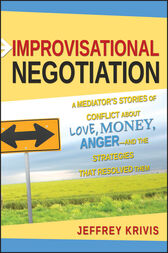 Improvisational Negotiation by Jeffrey Krivis