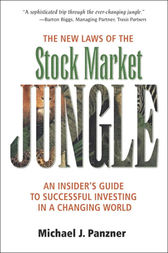 The New Laws of the Stock Market Jungle by Michael J. Panzner