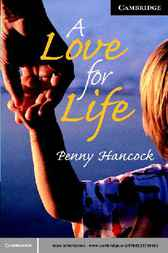 A Love for Life Level 6 by Penny Hancock