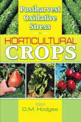 Postharvest Oxidative Stress in Horticultural Crops by D. Mark Hodges
