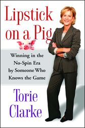 Lipstick on a Pig by Torie Clarke