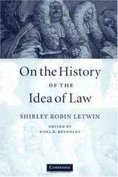 On the History of the Idea of Law by Shirley Robin Letwin