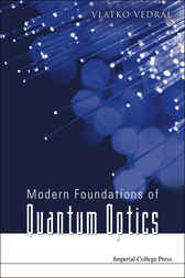 Modern Foundations Of Quantum Optics by Vlatko Vedral