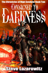 Consigned To Darkness by Steve Lazarowitz