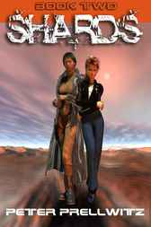 Shards [book Two] by Peter W. Prellwitz