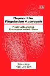 Beyond the Regulation Approach by B. Jessop