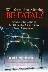 Will Your Next Mistake Be Fatal? by Robert Mittelstaedt