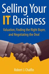 Selling Your IT Business by Robert J. Chalfin