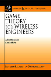 Game Theory for Wireless Engineers by Allen B. MacKenzie