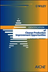 Identification of Cleaner Production Improvement Opportunities by Kenneth L. Mulholland
