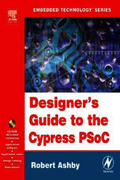 Designer's Guide to the Cypress PSoC by Robert Ashby