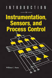 Introduction to Instrumentation, Sensors, and Process Control by Willam Dunn