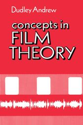 Concepts in Film Theory by J. Dudley Andrew