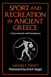 Sport and Recreation in Ancient Greece by Waldo E. Sweet