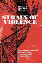 Strain of Violence by Richard Maxwell Brown
