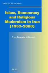 Islam, democracy and religious modernism in Iran, 1953-2000 by F. Jahanbakhsh