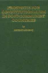 Prospects for constitutionalism in post-communist countries by L. Gonenc