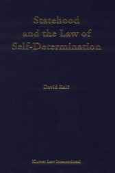 Statehood and the law of self-determination by D. Raic