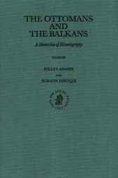 The Ottomans and the Balkans by F. Adanir
