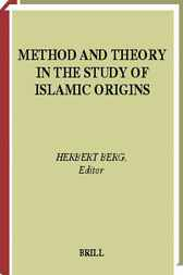 Method and theory in the study of Islamic origins by H. Berg