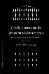 Greek identity in the western Mediterranean by K. Lomas