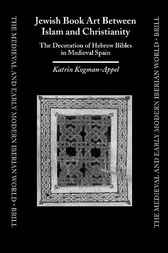 Jewish book art between Islam and Christianity by K. Kogman-Appel